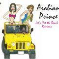 Arabian Prince, Let's Hit The Beach Remixes