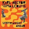Karl Hector & The Malcouns, Unstraight Ahead