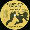 Kool Keith, Wanna Be A Star