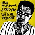 Idris Ackamoor & The Pyramids , We Be All Africans (LP & CD)