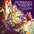 DJ Format, presents Psych Out