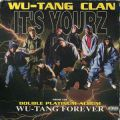 Wu-Tang Clan, It's Yourz
