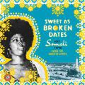 V/A, Sweet As Broken Dates: Lost Somali Tapes From The Horn Of Africa