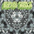 Atomic Forest, Disco Roar