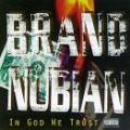 Brand Nubian, In God We Trust
